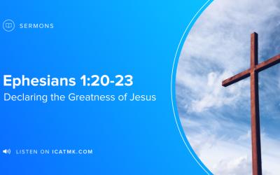 Declaring the Greatness of Jesus
