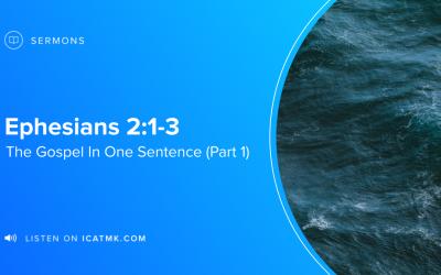 The Gospel In One Sentence (Part 1)