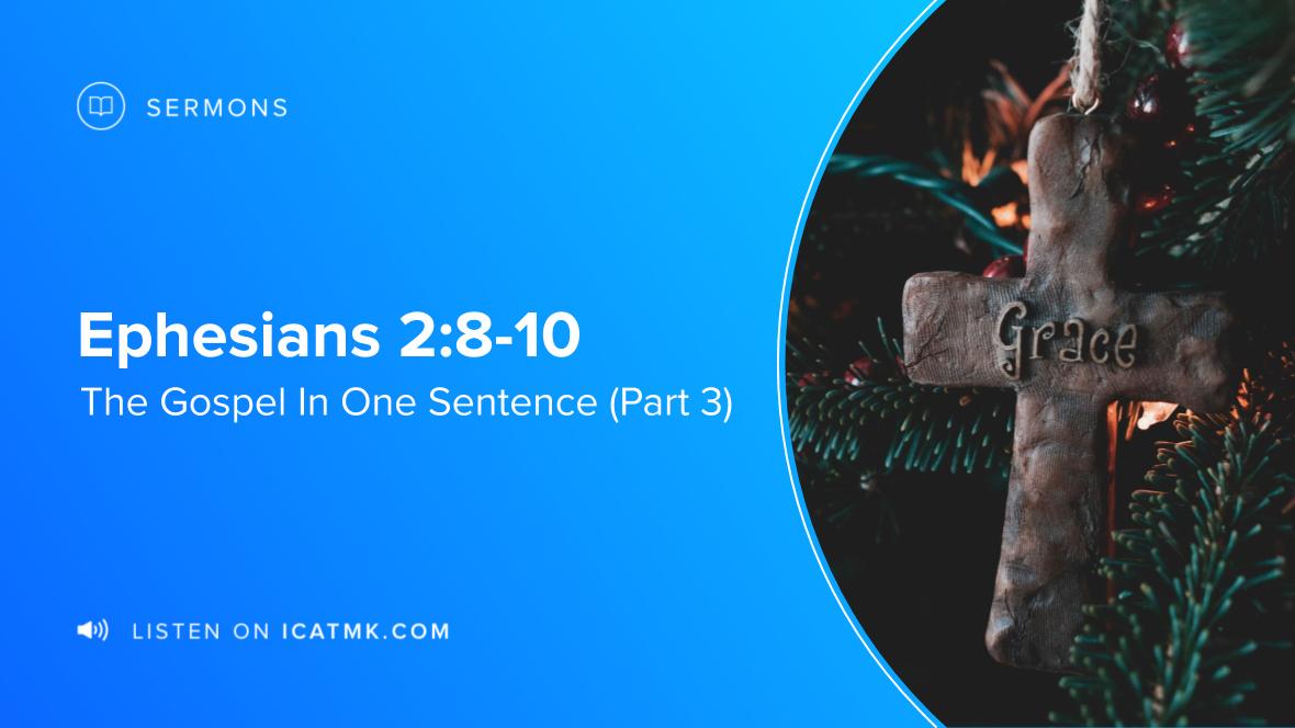 The Gospel In One Sentence (Part 3)
