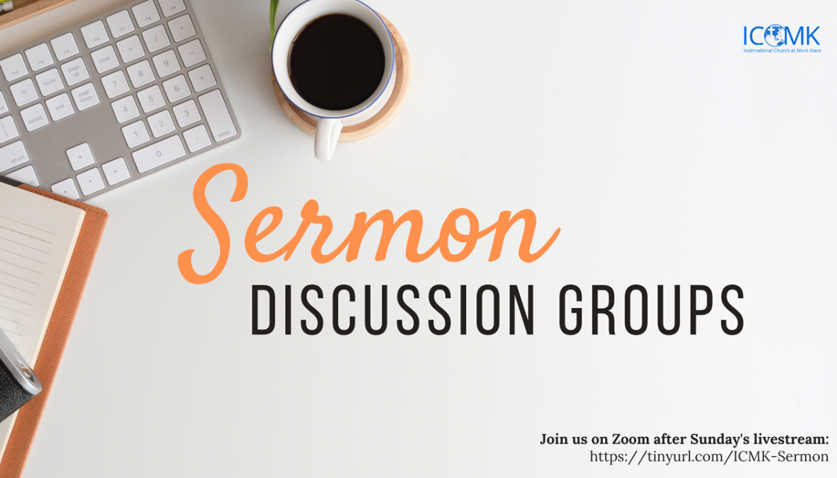 Sermon Discussion Groups – Sunday after live stream, via Zoom