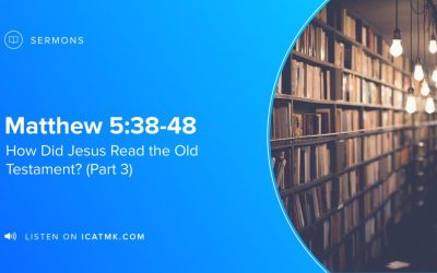 How Did Jesus Read the Old Testament? (Part 3)
