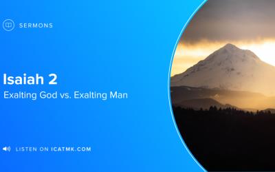 Exalting God vs. Exalting Man