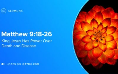 King Jesus Has Power Over Death and Disease